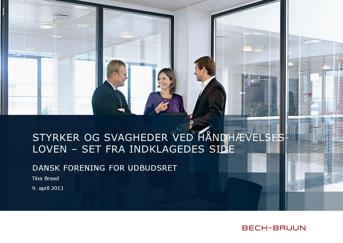 STYRKER OG SVAGHEDER VED HÅNDHÆVELSES- LOVEN – SET FRA INDKLAGEDES SIDE DANSK FORENING FOR UDBUDSRET Tina Braad 9.