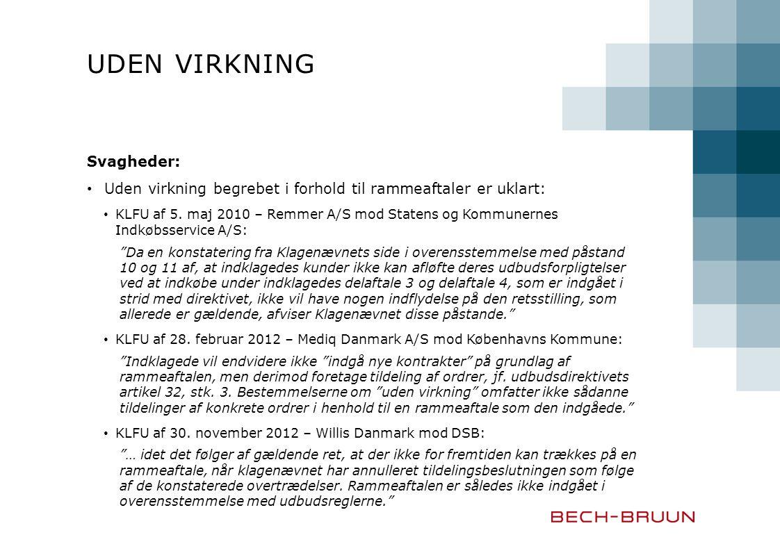 UDEN VIRKNING Svagheder: Uden virkning begrebet i forhold til rammeaftaler er uklart: KLFU af 5.