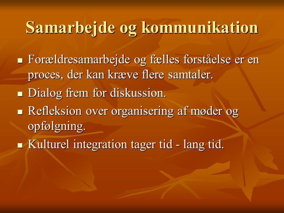 Samarbejde og kommunikation Forældresamarbejde og fælles forståelse er en proces, der kan kræve flere samtaler.