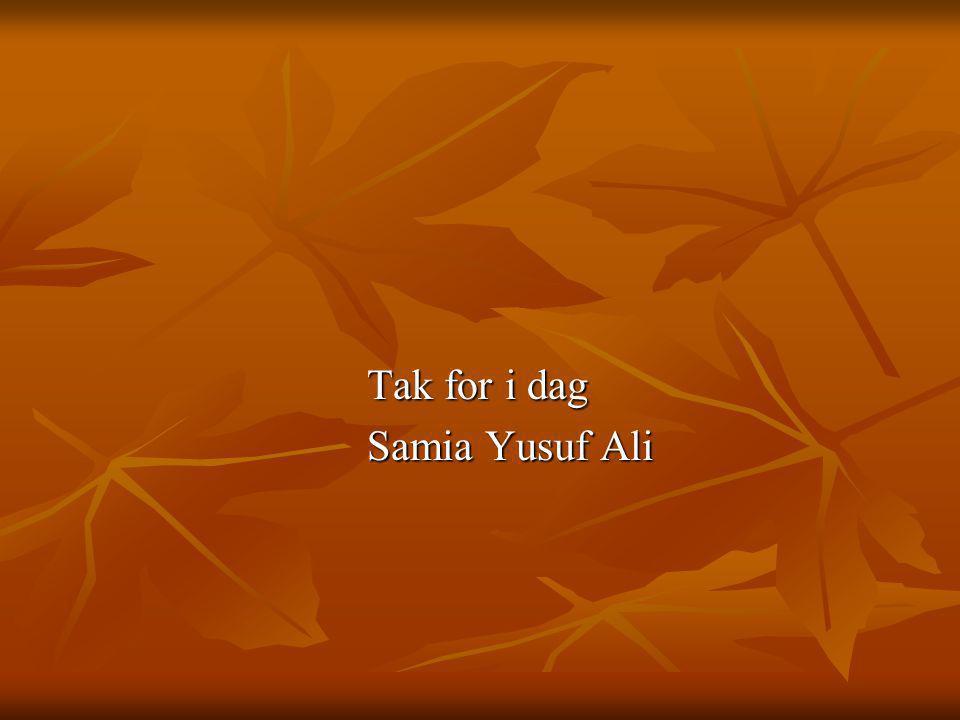 Tak for i dag Tak for i dag Samia Yusuf Ali Samia Yusuf Ali