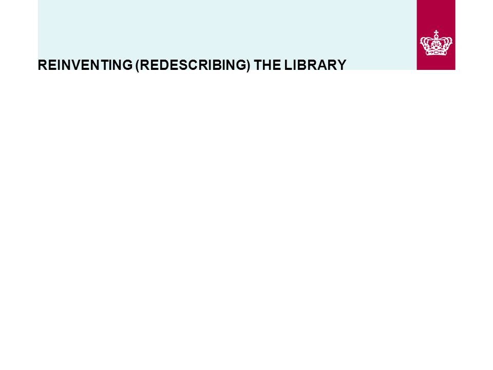REINVENTING (REDESCRIBING) THE LIBRARY