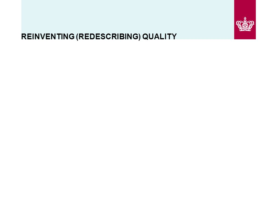 REINVENTING (REDESCRIBING) QUALITY