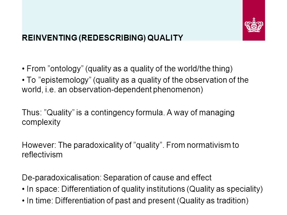 REINVENTING (REDESCRIBING) QUALITY From ontology (quality as a quality of the world/the thing) To epistemology (quality as a quality of the observation of the world, i.e.