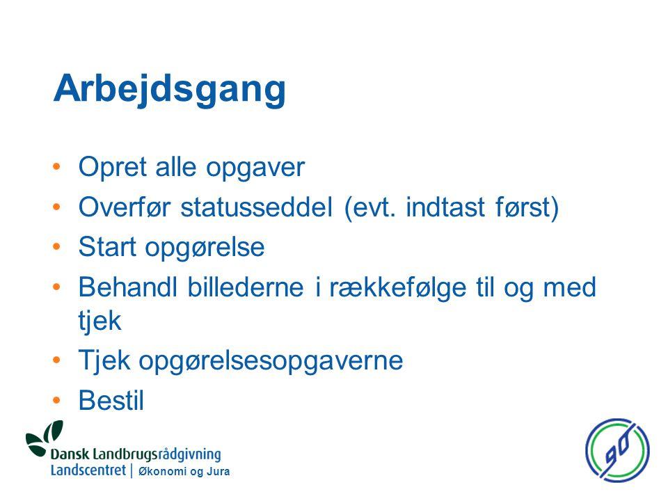 Økonomi og Jura Arbejdsgang Opret alle opgaver Overfør statusseddel (evt.