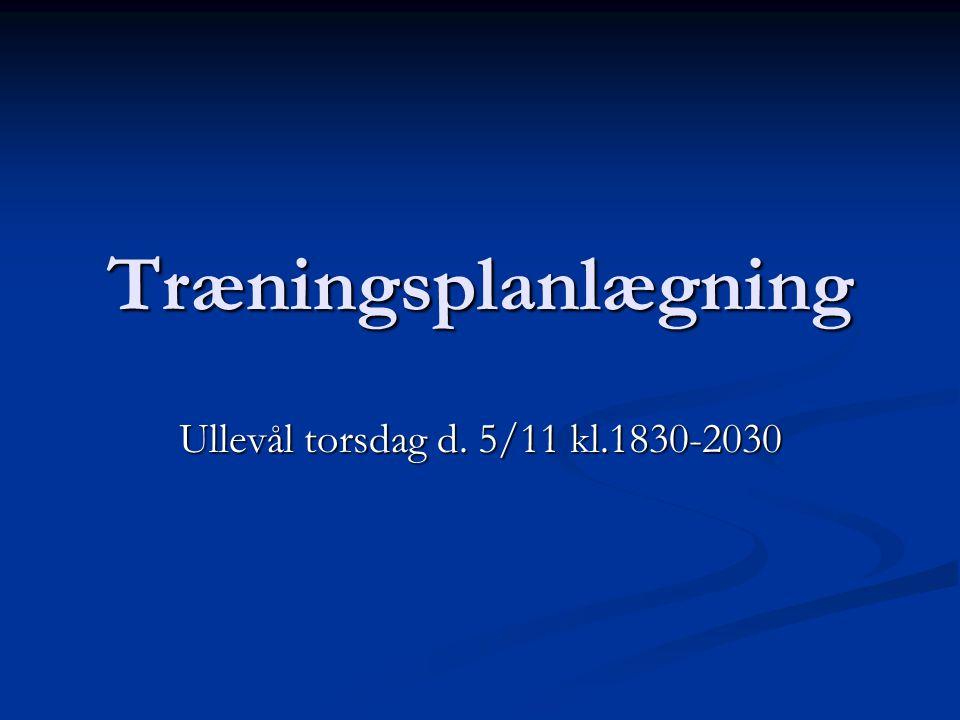Træningsplanlægning Ullevål torsdag d. 5/11 kl.1830-2030