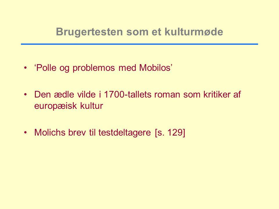 Brugertesten som et kulturmøde 'Polle og problemos med Mobilos' Den ædle vilde i 1700-tallets roman som kritiker af europæisk kultur Molichs brev til testdeltagere [s.