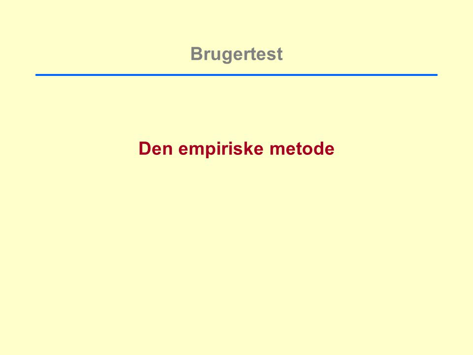 Brugertest Den empiriske metode