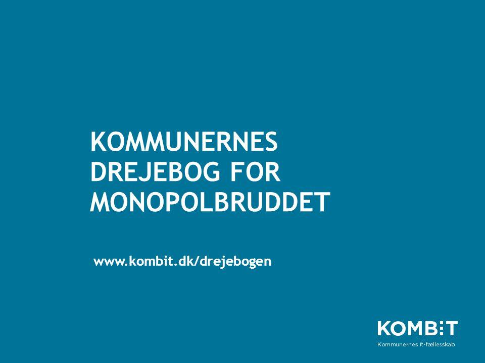 KOMMUNERNES DREJEBOG FOR MONOPOLBRUDDET www.kombit.dk/drejebogen