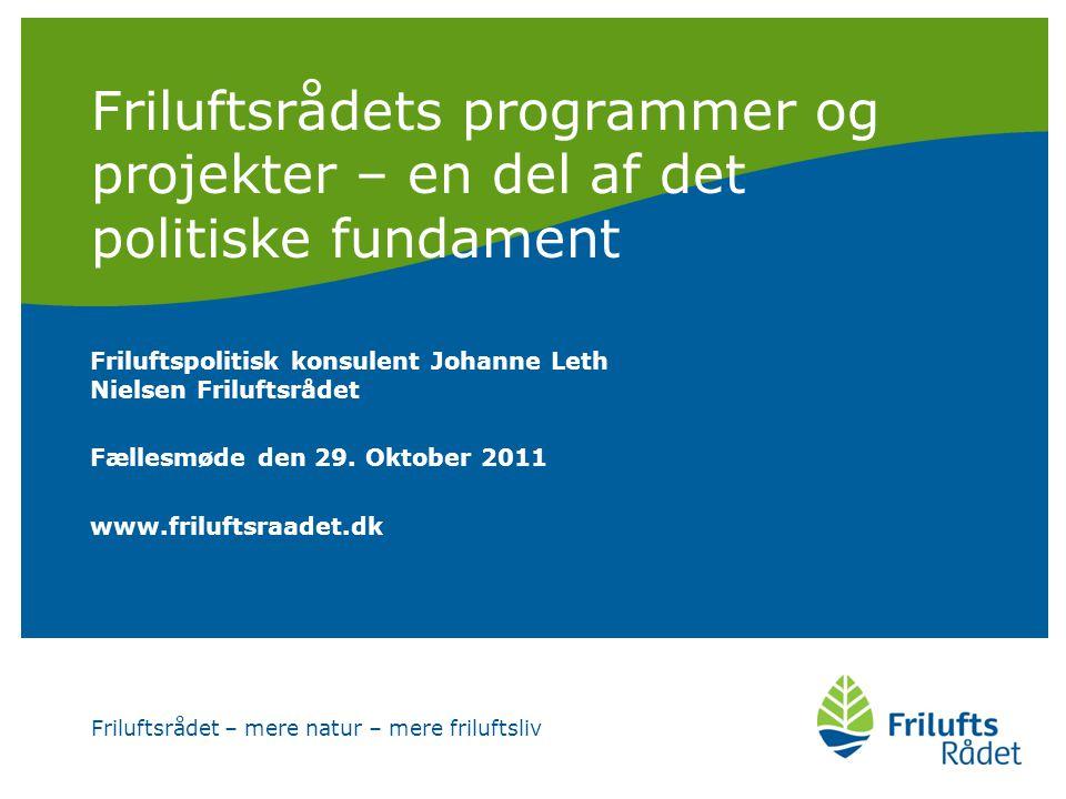 Friluftsrådet 20093 Hvordan kan Friluftsrådets programmer og projekter understøtte kredsenes friluftspolitiske arbejde og omvendt?