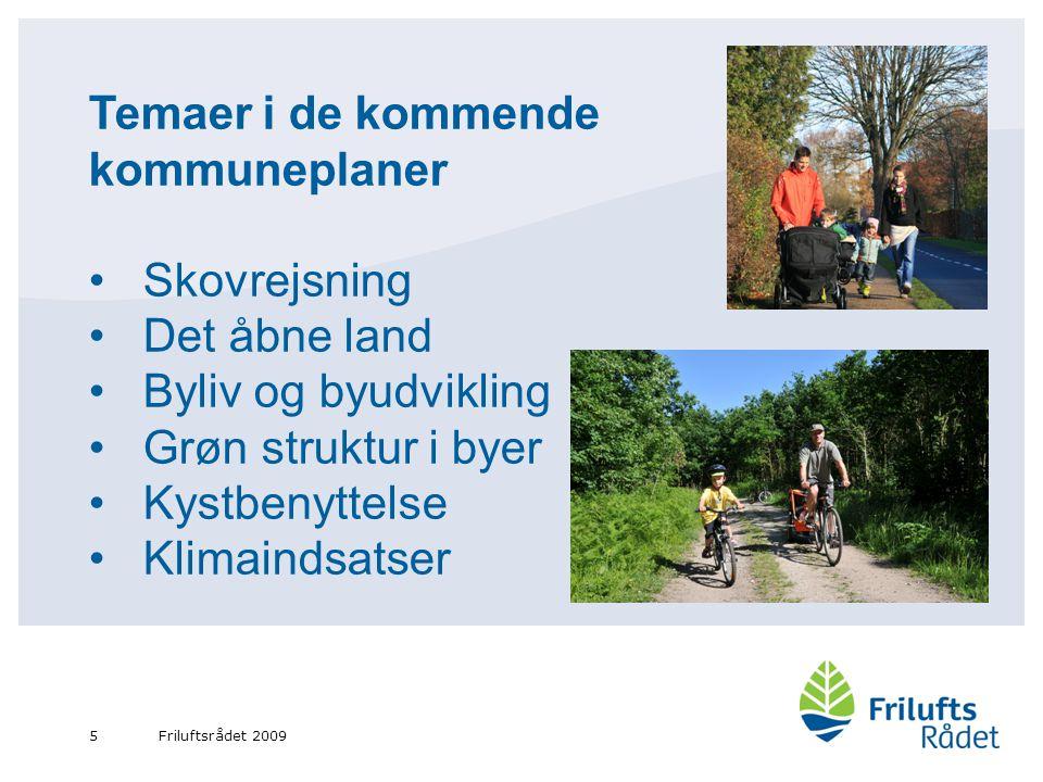 5 Temaer i de kommende kommuneplaner Skovrejsning Det åbne land Byliv og byudvikling Grøn struktur i byer Kystbenyttelse Klimaindsatser