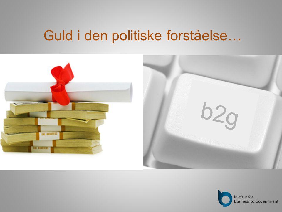 Guld i den politiske forståelse… b2g