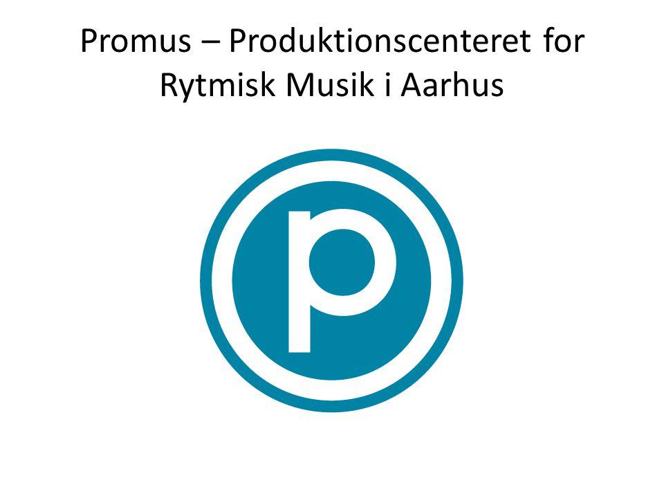Promus – Produktionscenteret for Rytmisk Musik i Aarhus
