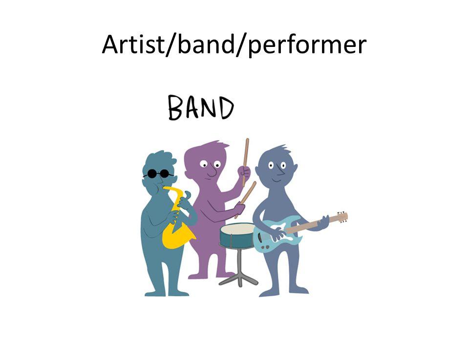 Artist/band/performer
