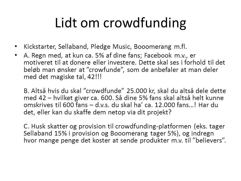 Lidt om crowdfunding Kickstarter, Sellaband, Pledge Music, Booomerang m.fl.