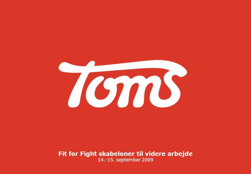 Fit for Fight skabeloner til videre arbejde 14.-15. september 2009