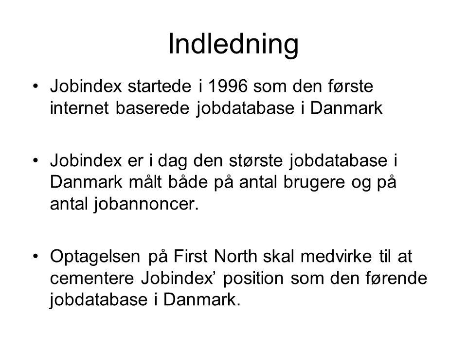 Indledning Jobindex startede i 1996 som den første internet baserede jobdatabase i Danmark Jobindex er i dag den største jobdatabase i Danmark målt både på antal brugere og på antal jobannoncer.
