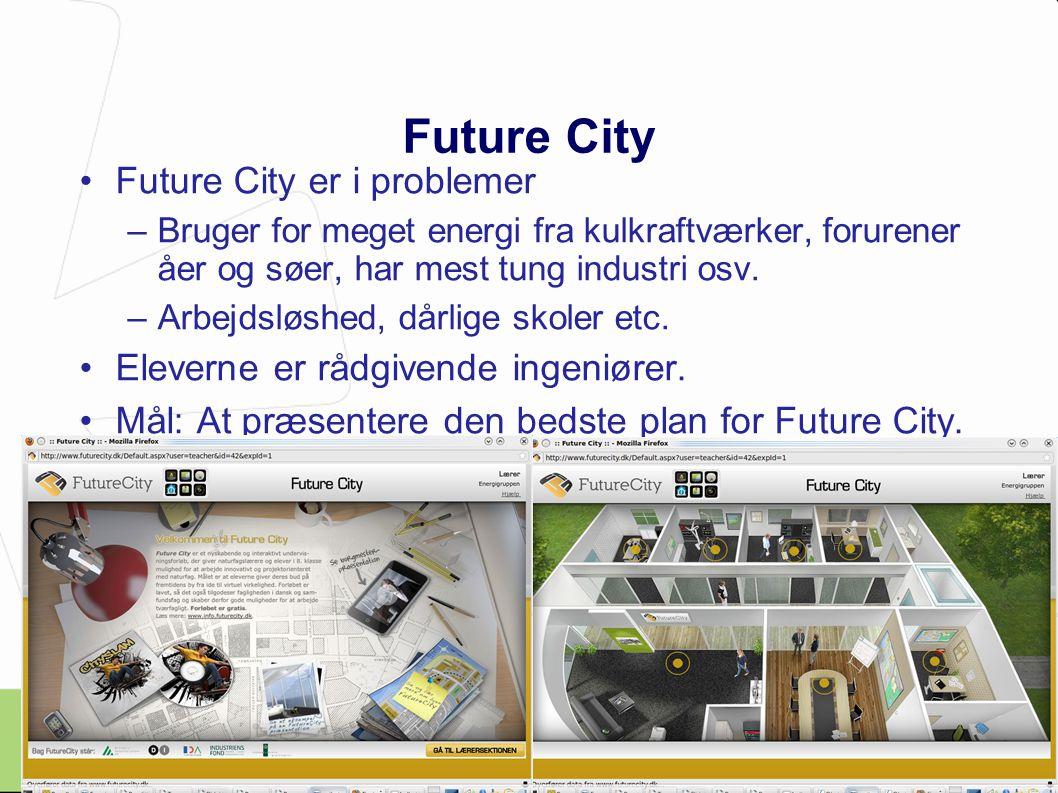 Future City er i problemer –Bruger for meget energi fra kulkraftværker, forurener åer og søer, har mest tung industri osv.