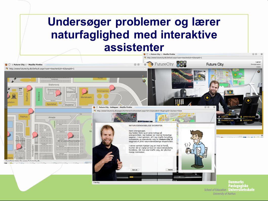 Undersøger problemer og lærer naturfaglighed med interaktive assistenter