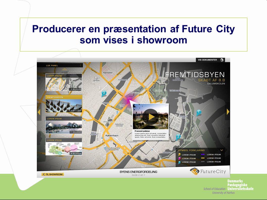 Producerer en præsentation af Future City som vises i showroom