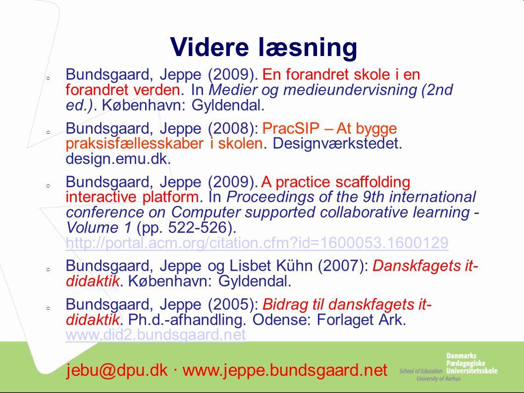 Videre læsning o Bundsgaard, Jeppe (2009). En forandret skole i en forandret verden.