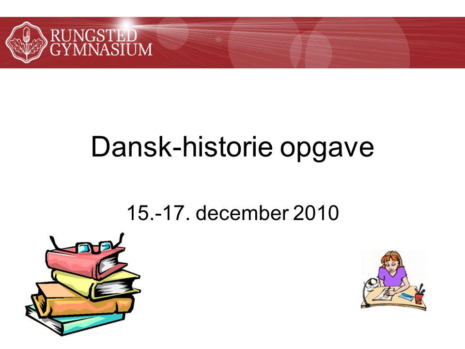 15.-17. december 2010 Dansk-historie opgave