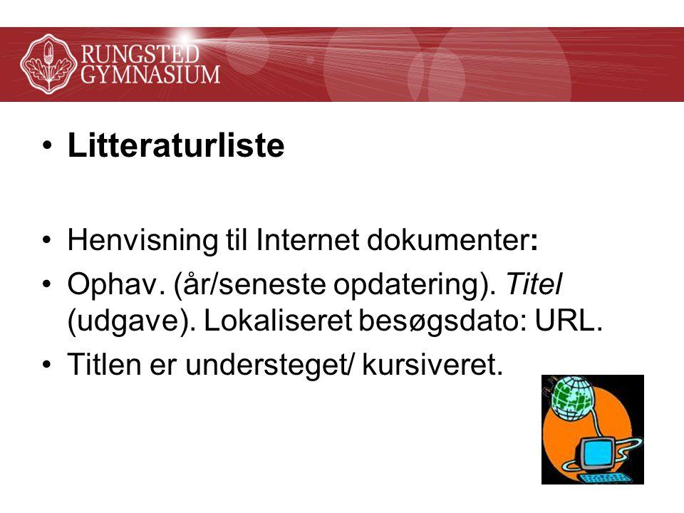 Litteraturliste Henvisning til Internet dokumenter: Ophav.