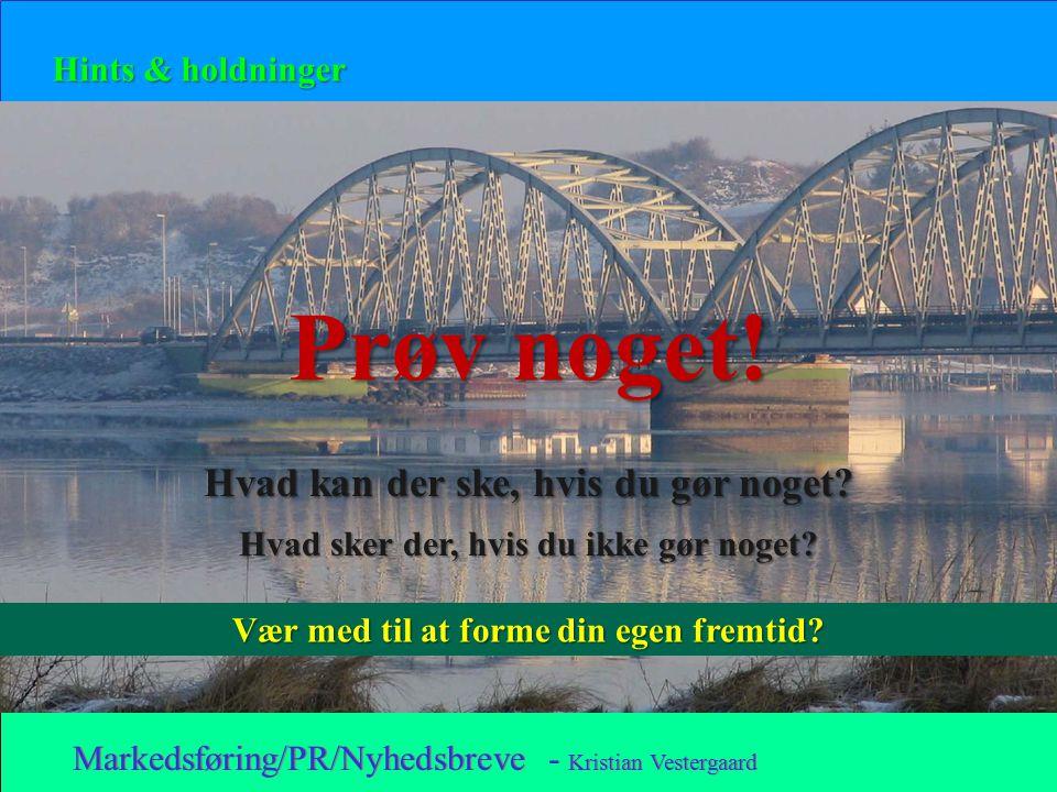 Markedsføring/PR/Nyhedsbreve - Kristian Vestergaard Prøv noget.