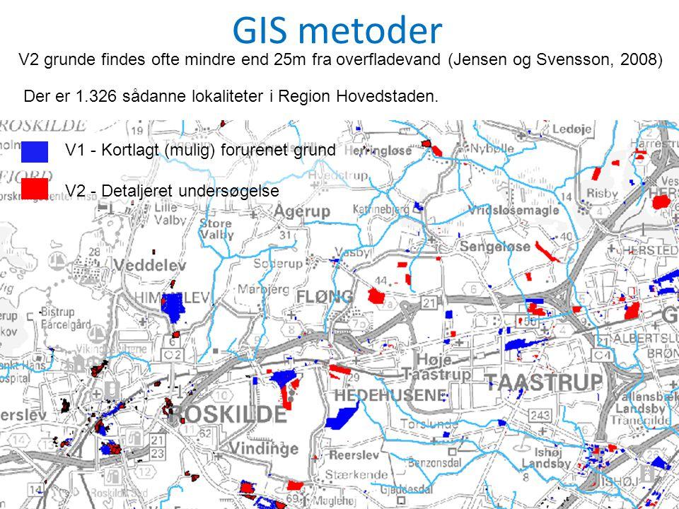 GIS metoder V2 grunde findes ofte mindre end 25m fra overfladevand (Jensen og Svensson, 2008) Der er 1.326 sådanne lokaliteter i Region Hovedstaden.