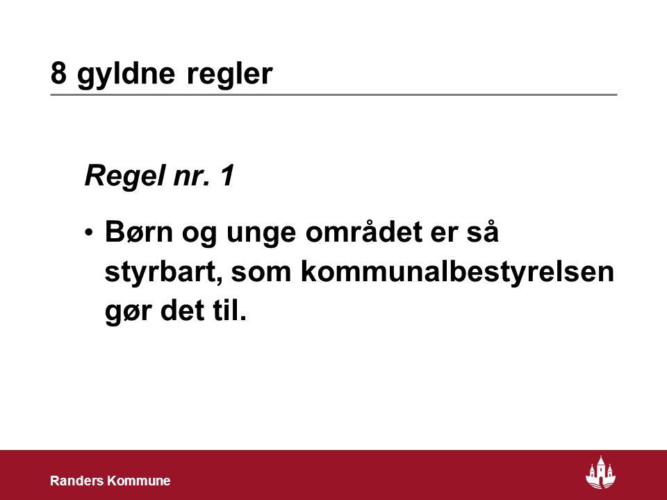14 Randers Kommune 8 gyldne regler Regel nr.