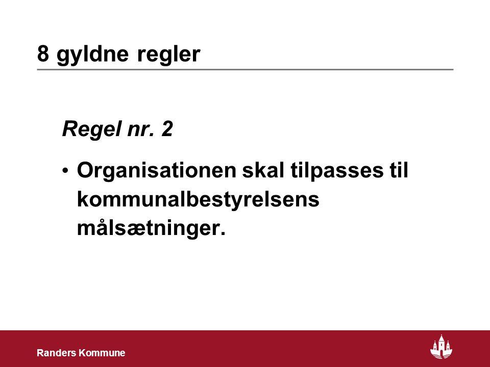 15 Randers Kommune 8 gyldne regler Regel nr.