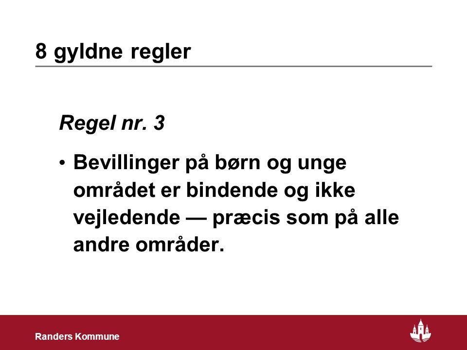 16 Randers Kommune 8 gyldne regler Regel nr.