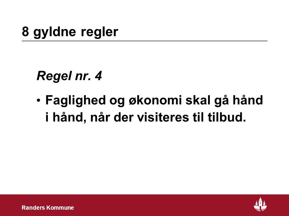 17 Randers Kommune 8 gyldne regler Regel nr.