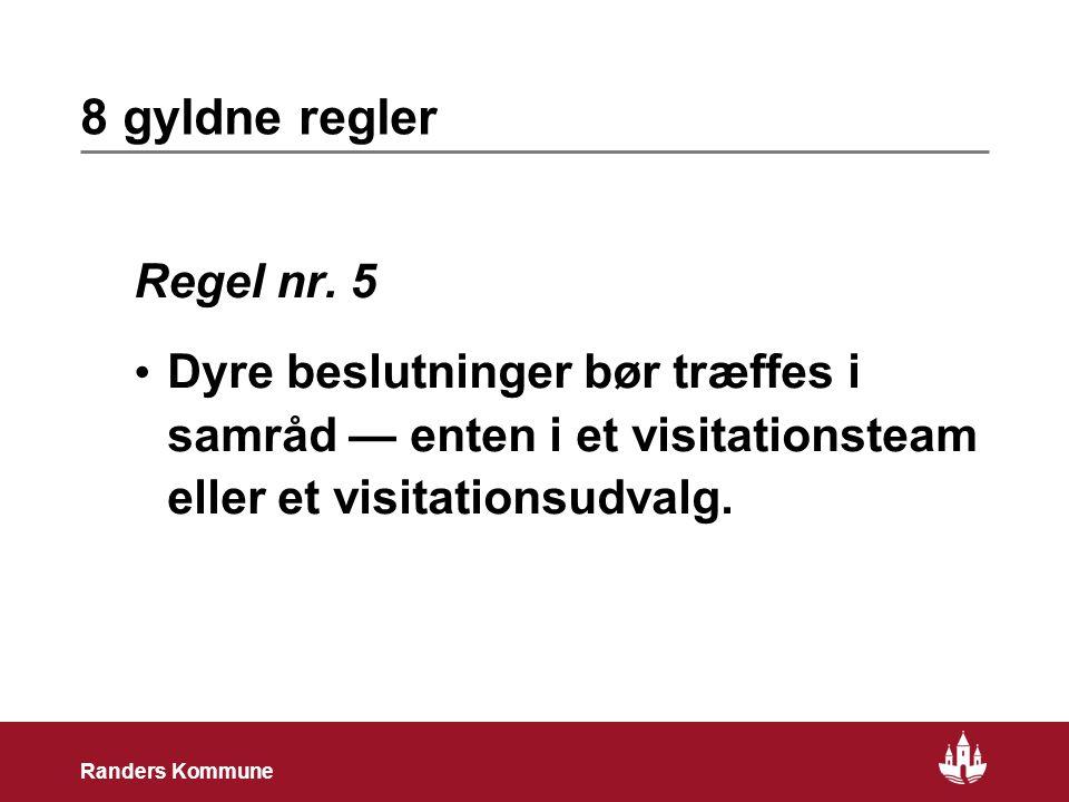 18 Randers Kommune 8 gyldne regler Regel nr.