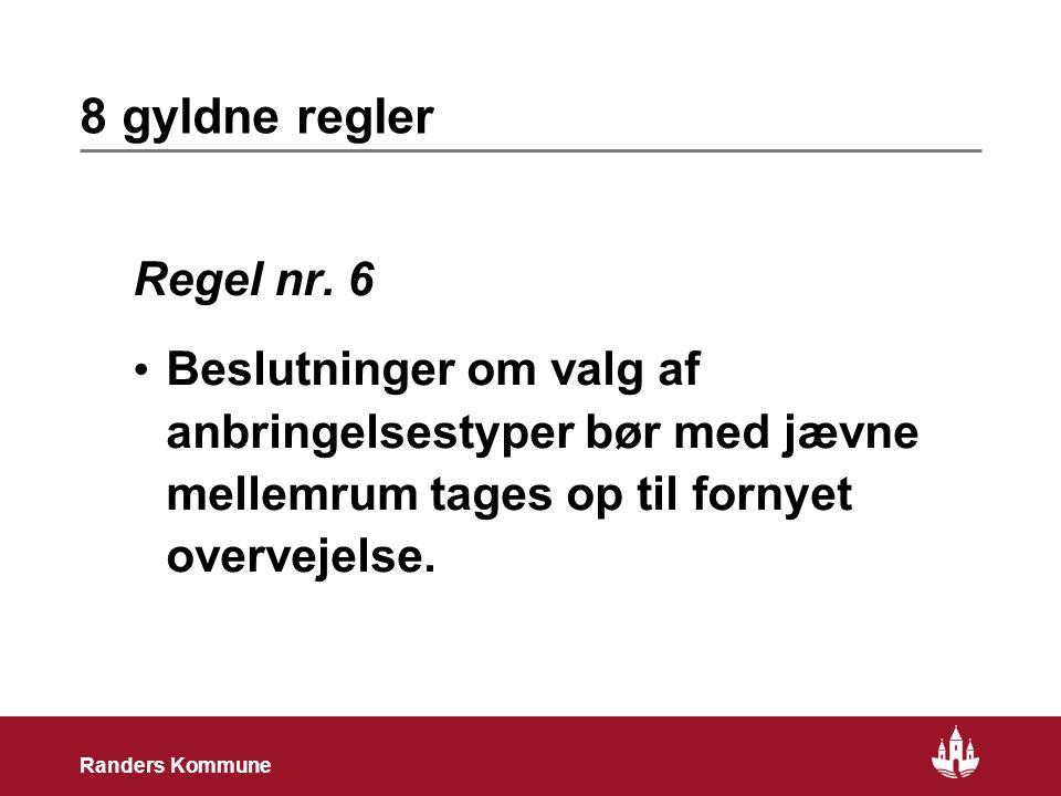 19 Randers Kommune 8 gyldne regler Regel nr.