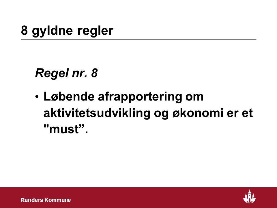 21 Randers Kommune 8 gyldne regler Regel nr.