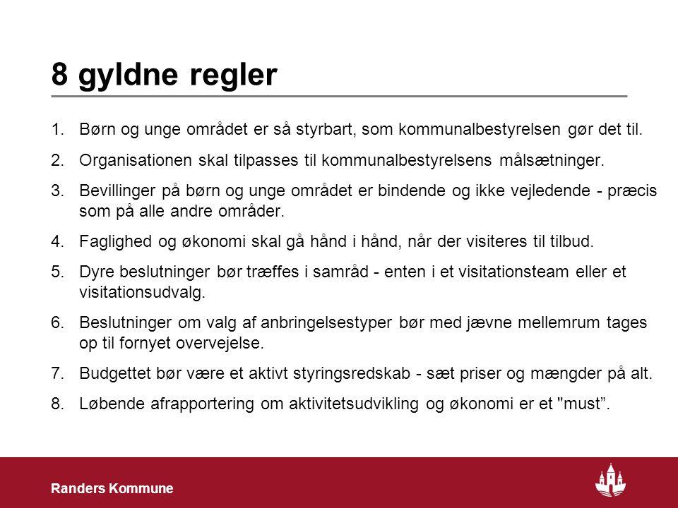 22 Randers Kommune 8 gyldne regler 1.Børn og unge området er så styrbart, som kommunalbestyrelsen gør det til.