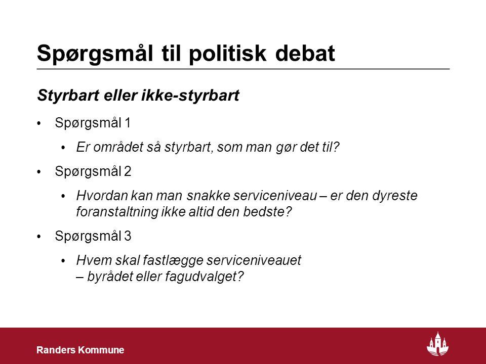 23 Randers Kommune Spørgsmål til politisk debat Styrbart eller ikke-styrbart Spørgsmål 1 Er området så styrbart, som man gør det til.