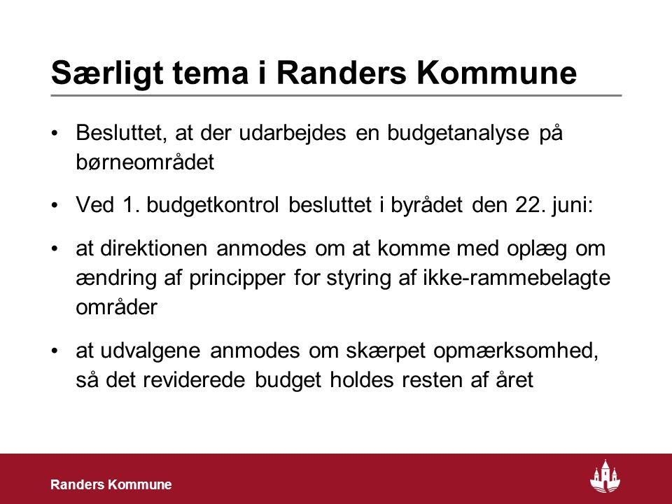 4 Randers Kommune Særligt tema i Randers Kommune Besluttet, at der udarbejdes en budgetanalyse på børneområdet Ved 1.
