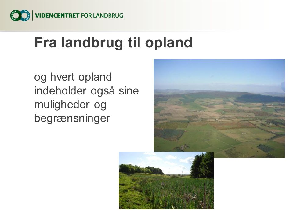 Fra landbrug til opland og hvert opland indeholder også sine muligheder og begrænsninger