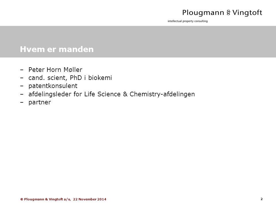 2  Plougmann & Vingtoft a/s, 22 November 2014 Hvem er manden –Peter Horn Møller –cand.