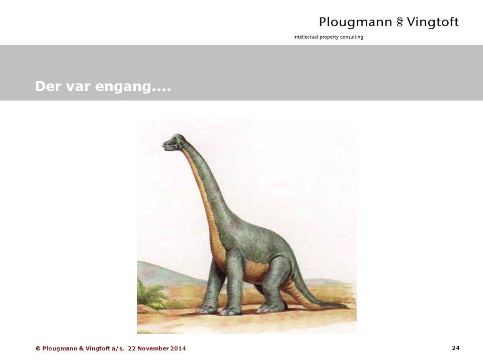 24  Plougmann & Vingtoft a/s, 22 November 2014 Der var engang....