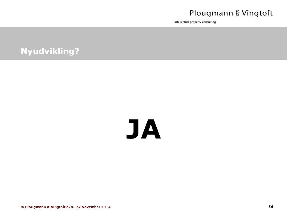 56  Plougmann & Vingtoft a/s, 22 November 2014 Nyudvikling JA