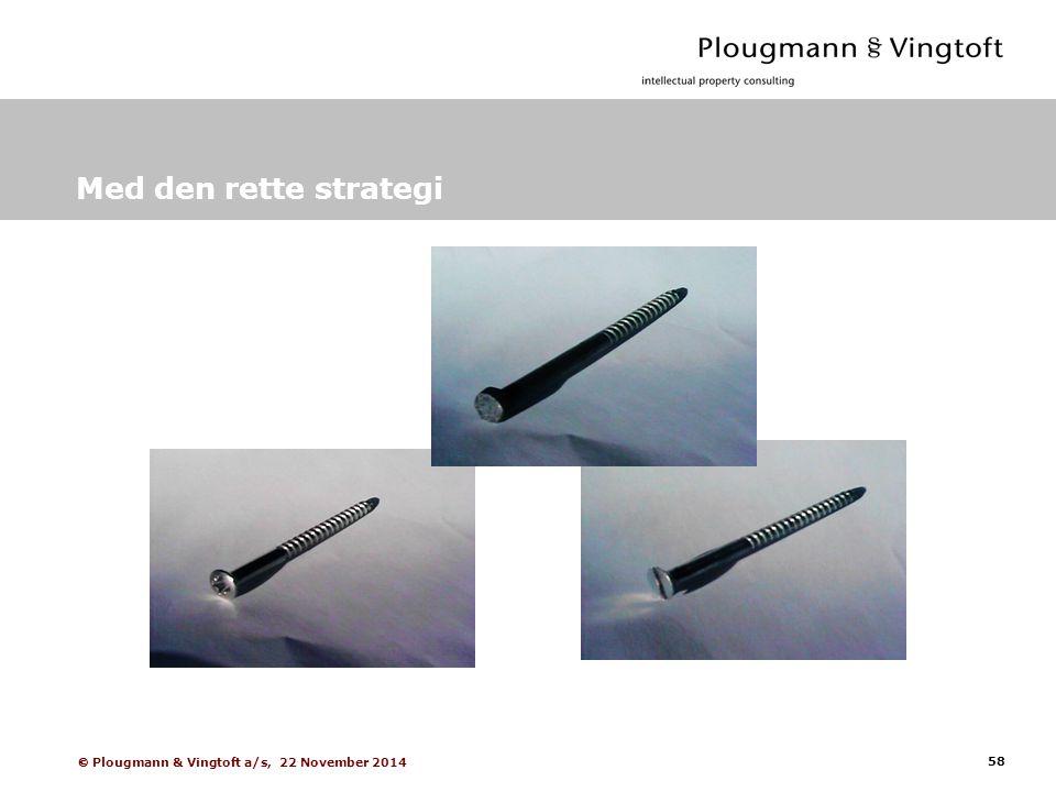 58  Plougmann & Vingtoft a/s, 22 November 2014 Med den rette strategi