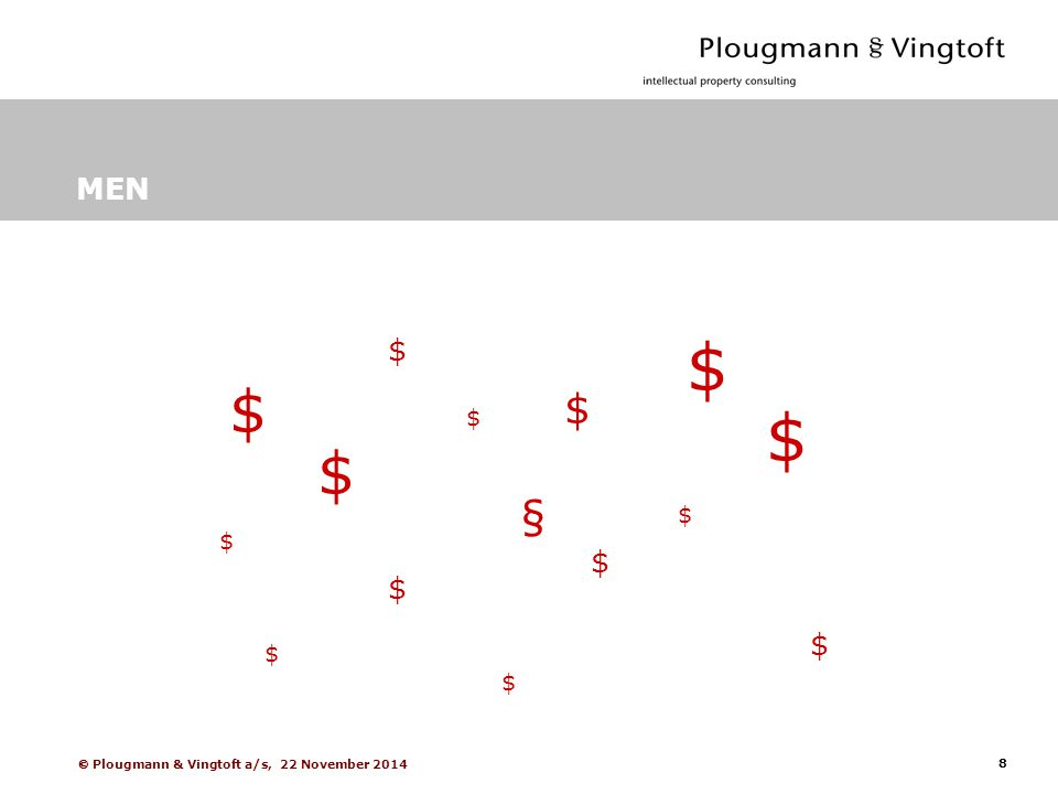 8  Plougmann & Vingtoft a/s, 22 November 2014 MEN $ $ $ $ § $ $ $ $ $ $ $ $ $ $