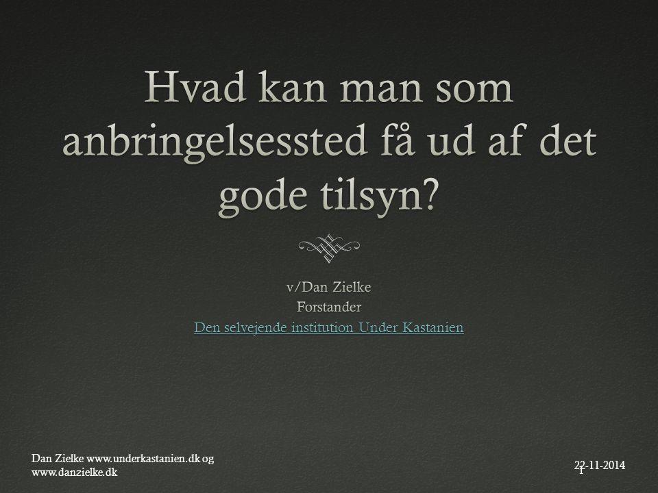 22-11-2014 Dan Zielke www.underkastanien.dk og www.danzielke.dk 1