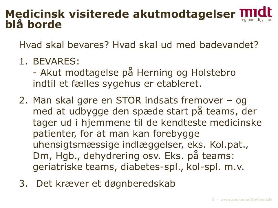 3 ▪ www.regionmidtjylland.dk Medicinsk visiterede akutmodtagelser blå borde Hvad skal bevares.