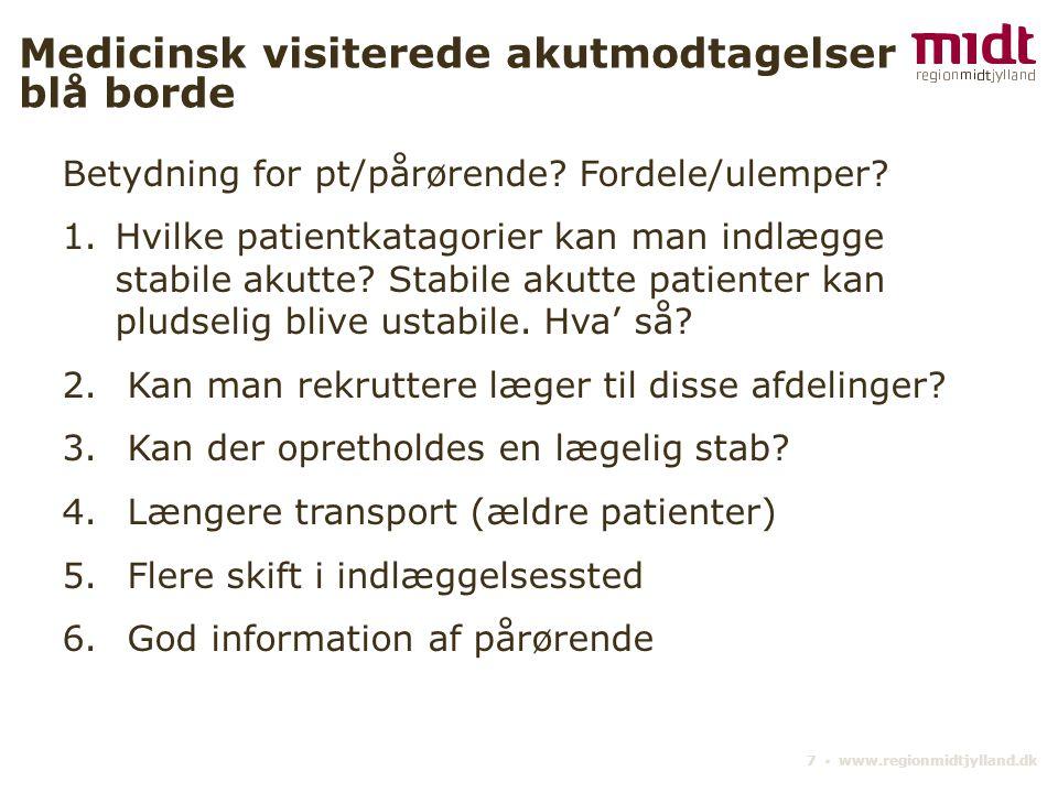 7 ▪ www.regionmidtjylland.dk Medicinsk visiterede akutmodtagelser blå borde Betydning for pt/pårørende.