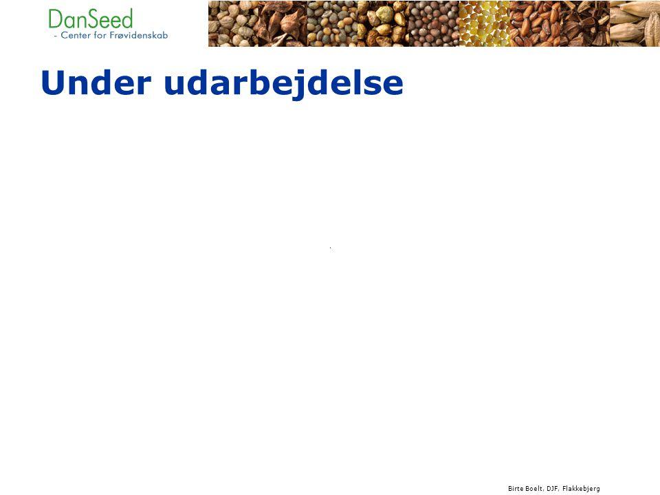 Birte Boelt, DJF, Flakkebjerg Under udarbejdelse