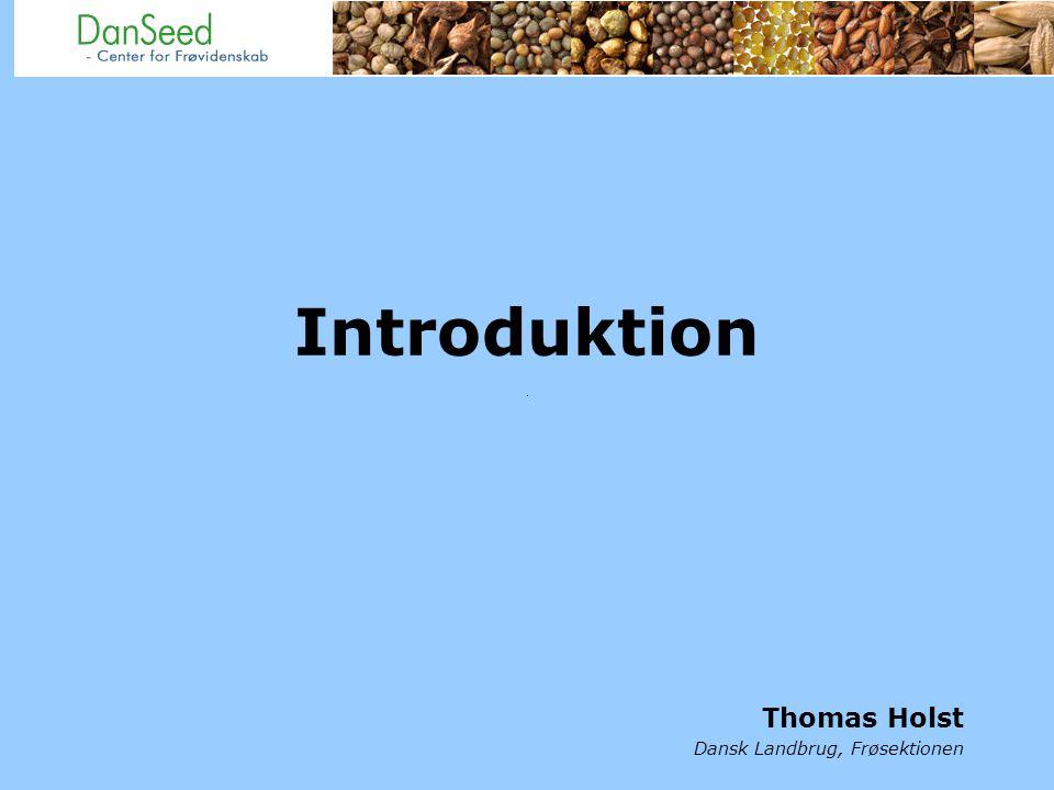 Introduktion Thomas Holst Dansk Landbrug, Frøsektionen