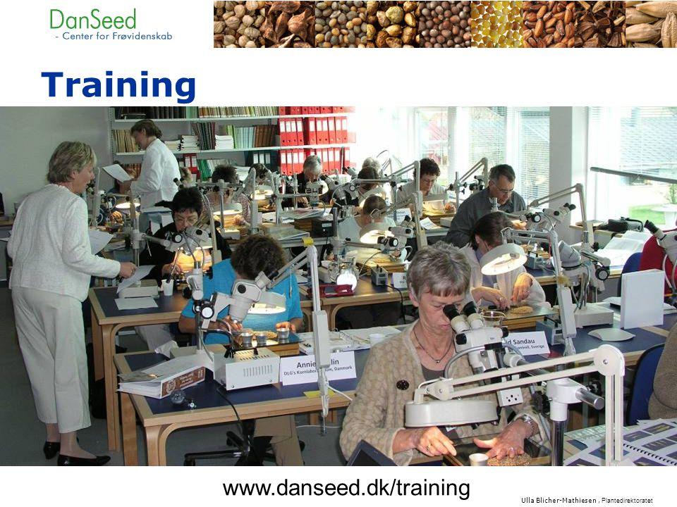 www.danseed.dk/training Training Ulla Blicher-Mathiesen, Plantedirektoratet